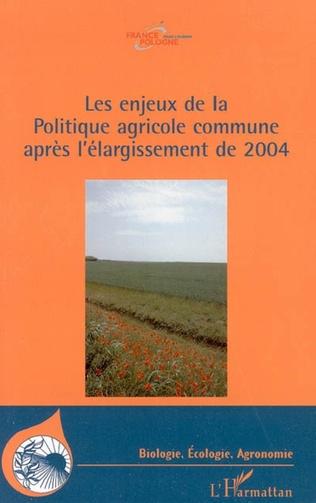 Couverture Les enjeux de la Politique agricole commune après l'élargissement de 2004