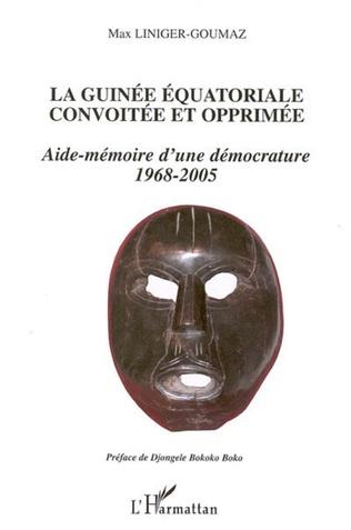 Couverture La Guinée équatoriale convoitée et opprimée