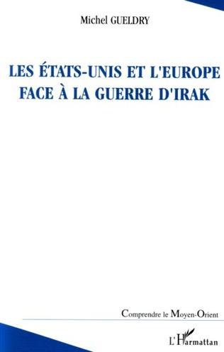 Couverture Les Etats-Unis et l'Europe face à la guerre d'Irak
