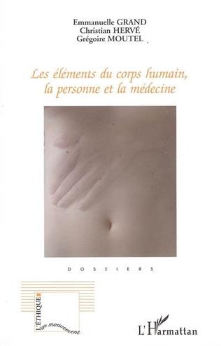 Couverture Les éléments du corps humain, la personne et la médecine