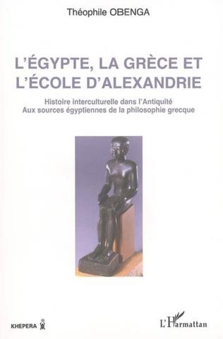 Couverture L'Egypte, la Grèce et l'école d'Alexandrie