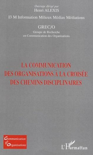 Couverture La communication des organisations à la croisée des chemins disciplinaires