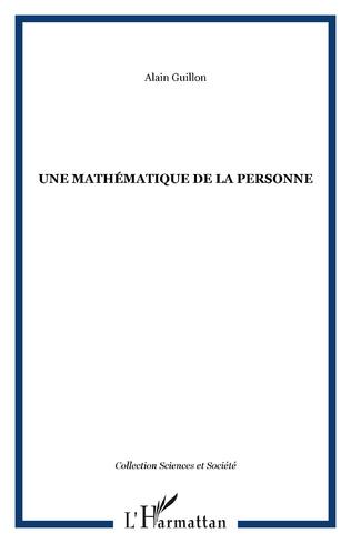 Couverture Une mathématique de la personne