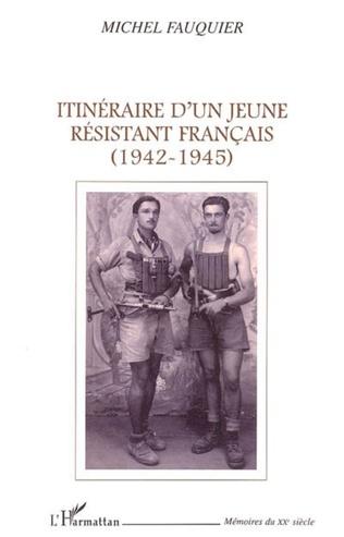 Couverture Itinéraire d'un jeune résistant français (1942-1945)