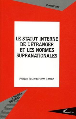 Couverture Le statut interne de l'étranger et les normes supranationales