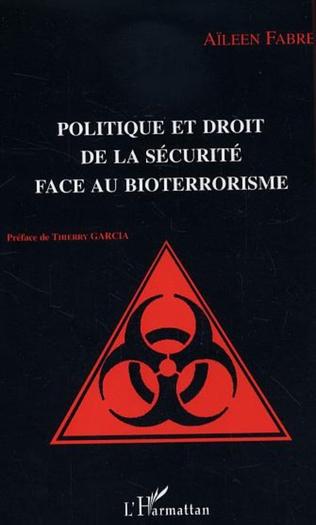 Couverture Politique et droit de la sécurité face au bioterrorisme