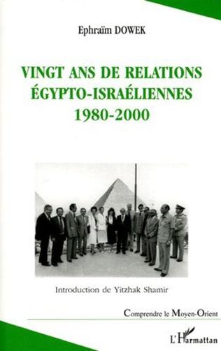 Couverture Vingt ans de relations égypto-israéliennes 1980-2000