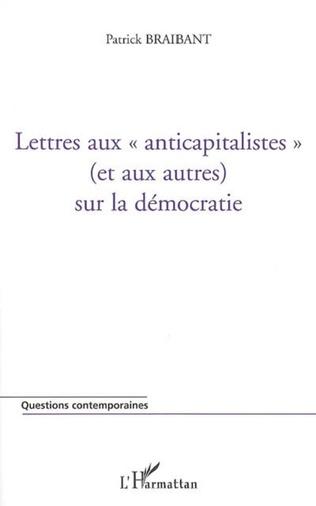 Couverture Lettres aux anticapitalistes (et aux autres) sur la démocratie