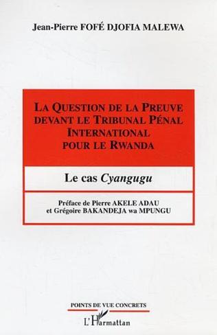 Couverture La question de la preuve devant le Tribunal Pénal International pour le Rwanda