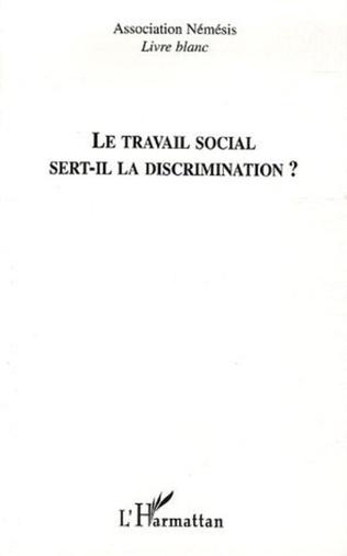 Couverture Le travail social sert-il la discrimination