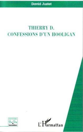 Couverture Thierry D. confessions d'un hooligan