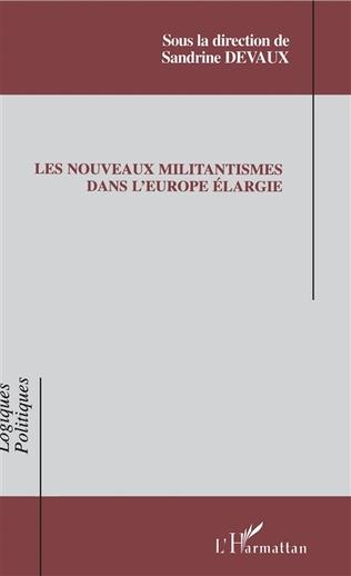 Couverture Les nouveaux militantismes dans l'Europe élargie