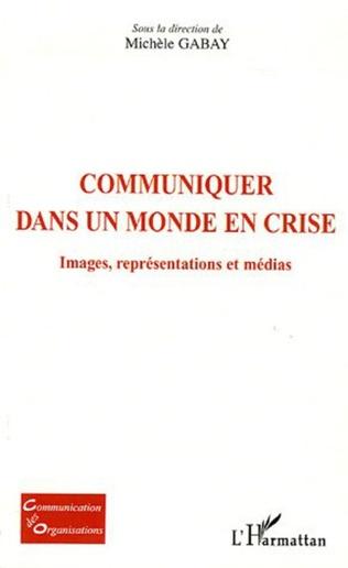 Couverture Communiquer dans un monde en crise