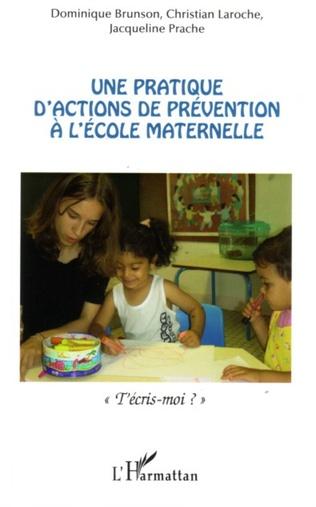 Couverture Une pratique d'actions de prévention à l'école maternelle