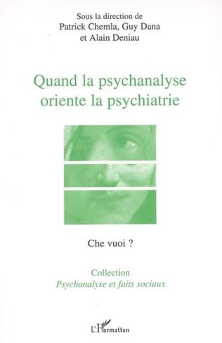 Couverture Quand la psychanalyse oriente la psychiatrie