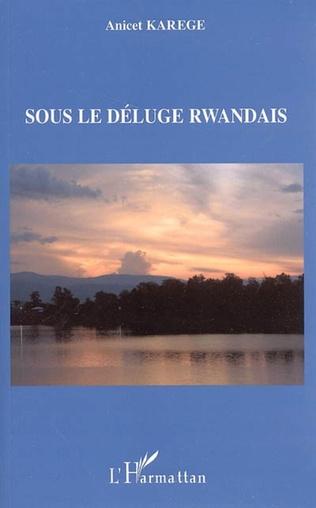 Couverture Sous le déluge rwandais