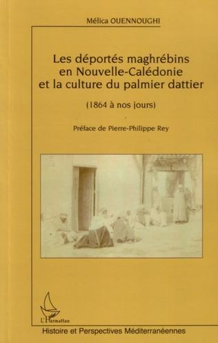 Couverture Les déportés maghrébins en Nouvelle-Calédonie et la culture du palmier dattier