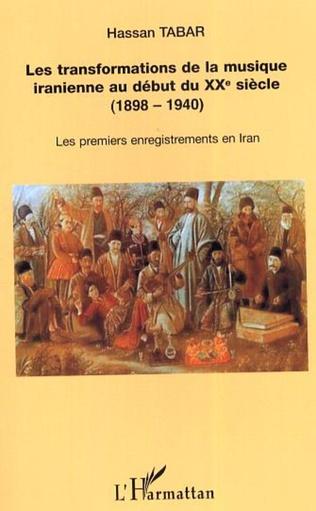 Couverture Les Transformations de la musique iranienne au début du XX° siècle