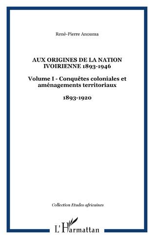 Couverture Aux origines de la nation ivoirienne 1893-1946