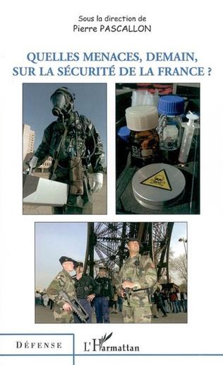 Couverture Quelles menaces, demain, sur la sécurité de la France ?