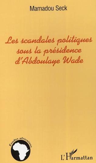Couverture Les scandales politiques sous la présidence d'Abdoulaye Wade