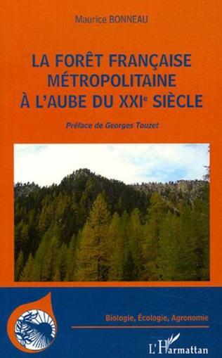 Couverture La forêt française métropolitaine à l'aube du XXIème siècle
