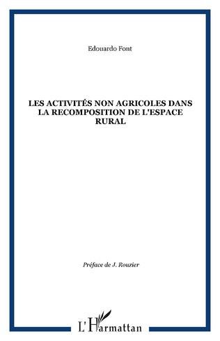 Couverture LES ACTIVITÉS NON AGRICOLES DANS LA RECOMPOSITION DE L'ESPACE RURAL