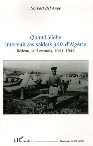 Couverture Quand Vichy internait ses soldats juifs d'Algérie