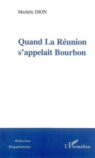 Couverture Quand La Réunion s'appelait Bourbon