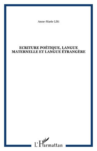 Couverture Ecriture poétique, langue maternelle et langue étrangère