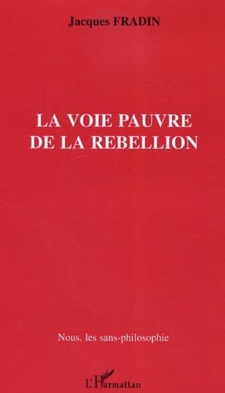 Couverture La Voie pauvre de la rébellion