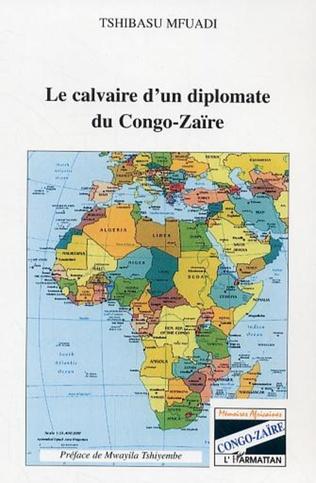 Couverture Le calvaire d'un diplomate du Congo-Zaïre