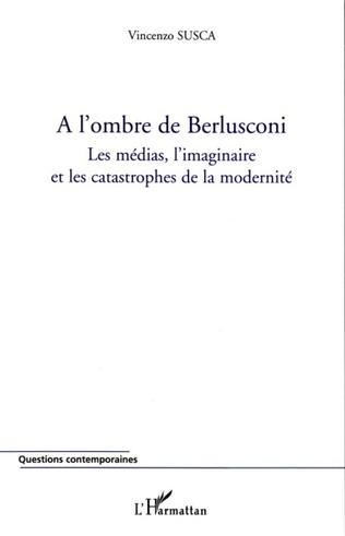 Couverture A l'ombre de Berlusconi
