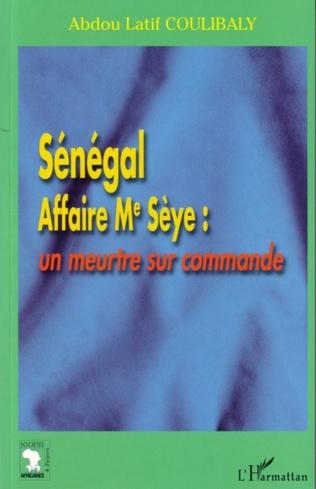 Couverture Sénégal Affaire Me Sèye : un meurtre sur commande