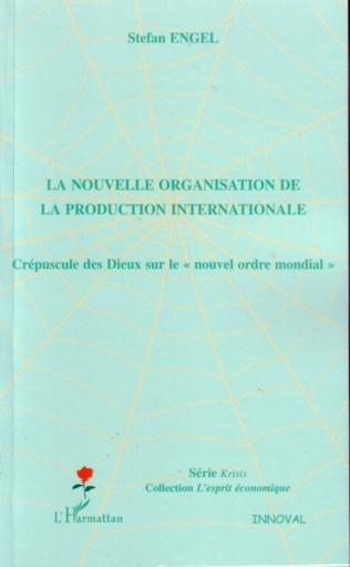Couverture La nouvelle organisation de la production internationale
