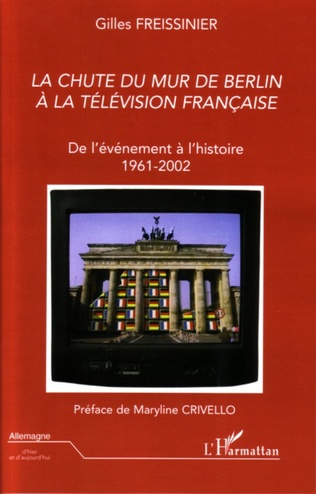Couverture La chute du Mur de Berlin à la télévision française