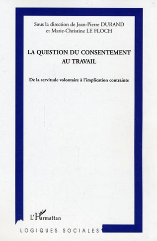 Couverture La question du consentement au travail