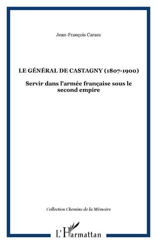 Couverture LE GÉNÉRAL DE CASTAGNY (1807-1900)