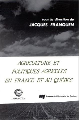 Couverture Agriculture et politiques agricoles en France et au Québec