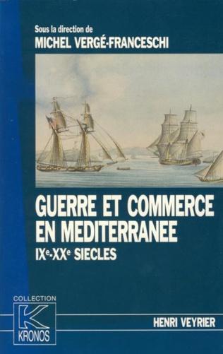 Couverture Guerre et commerce en Méditerranée IXe-XXe siècles