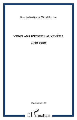 Couverture Vingt ans d'utopie au cinéma