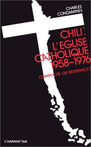Couverture Chili, l'Eglise catholique (1958-1976)