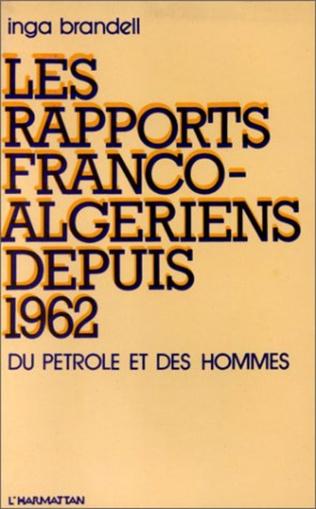 Couverture Les rapports franco-algériens depuis 1962
