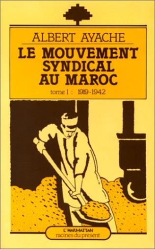 Couverture Le mouvement syndical au Maroc