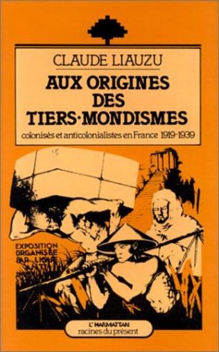 Couverture Aux origines des Tiers-Mondismes, colonisés et anti-colonialistes (1919-1939)