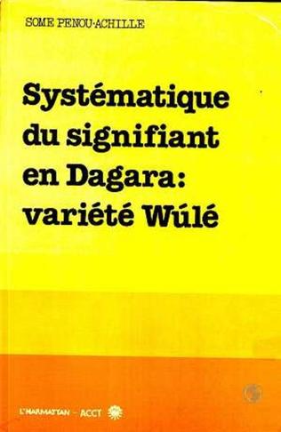 Couverture Systématique du signifiant en Dagara: variété Wulé