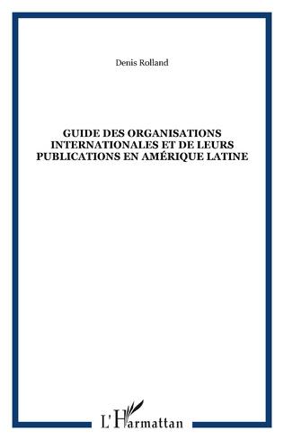 Couverture Guide des organisations internationales et de leurs publications en Amérique Latine