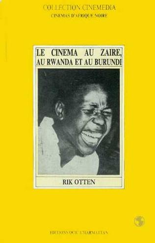Couverture Le Cinéma au Zaïre, au Rwanda et au Burundi