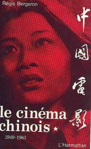 Couverture Le cinéma chinois 1949-1983