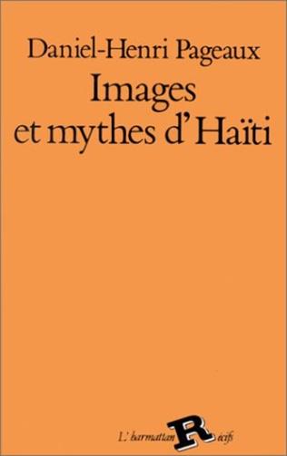 Couverture Images et mythes d'Haïti à travers des textes de A